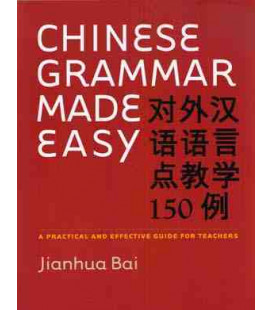 Chinese Grammar Made Easy-A Practical and Effective guide for Teachers