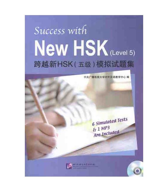 Success with the New HSK. Vol 5 (Seis simuladores de examen + 1 CD MP3)