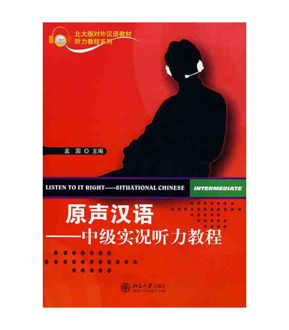 Listen to it Right: Situational Chinese Intermediate (Incluye CD)