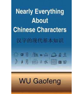 Nearly Everything About Chinese Characters (Tapa dura)