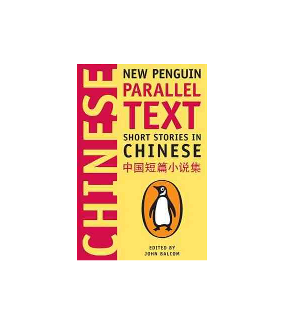 Short Stories in Chinese: New Penguin Parallel Text