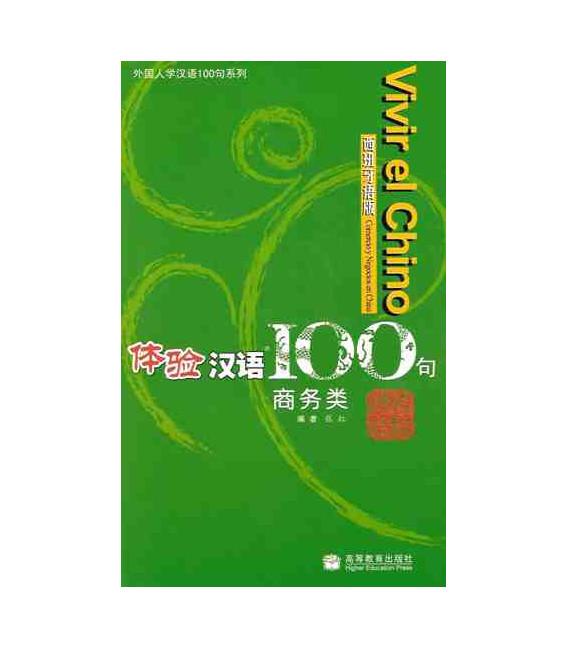 Vivir el chino 100 frases- Comercio y negocios en China (Incluye CD)