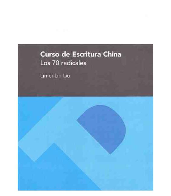 Curso de Escritura China. Los 70 radicales