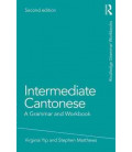 Intermediate Cantonese - A Grammar and Workbook, 2nd Edition