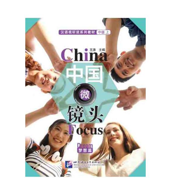 China Focus: Chinese Audiovisual-Speaking Course Intermediate Level (I) Dream