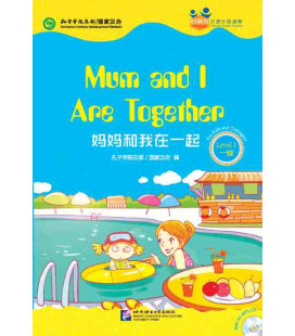 Mum and I Are Together - Friends/ Chinese Graded Readers (Level 1-jóvenes) Incl. CD/vocab. HSK 1