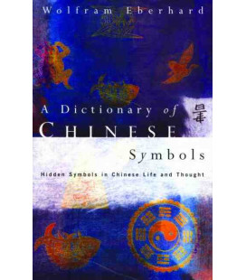 A Dictionary of Chinese Symbols - Hidden Symbols in Chinese Life and Thought