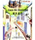 Eres mi destino (lectura en español y chino tradicional para alumnos sinohablantes del nivel A2)