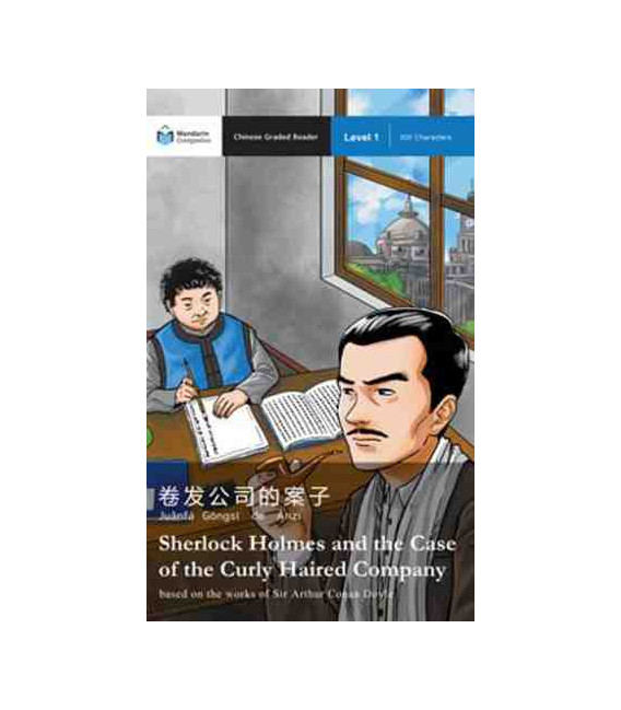 Sherlock Holmes and the Case of the Curly Haired Company /Chinese Graded Reader Lev. 1, 300 Char.