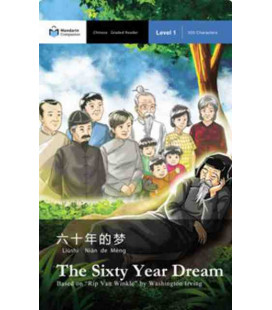 The Sixty Year Dream (Chinese Graded Reader Level 1, 300 Characters)-Mandarin Companion