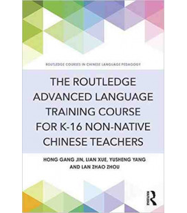 The Routledge Advanced Language Training Course for K-16 Non-native Chinese Teachers