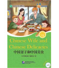 Chinese Wife and Chinese Delicacies-Friends / Chinese Graded Readers (Level 6): Incluye CD/vocab.