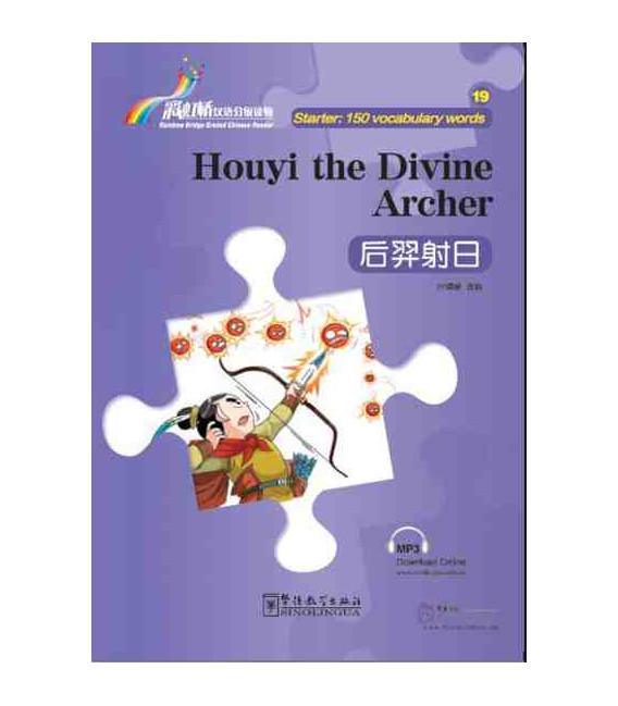 Rainbow Bridge Graded Chinese Reader - Houyi the Divine Archer (Starter - 150 Words)