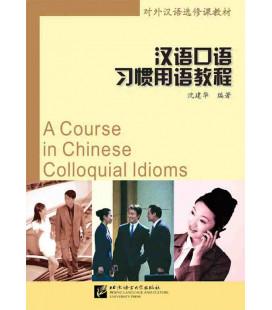 A Course in Chinese Colloquial Idioms- Textbook (CD MP3 incluído)