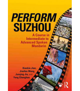 Perform Suzhou - A Course in Intermediate to Advanced Spoken Mandarin (Downloadable audios)