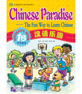 Chinese Paradise-The Fun Ways to Learn Chinese.Student's Book 1B