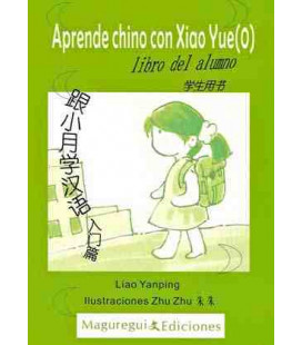 Aprende chino con Xiao Yue 0 - (Incluye libro de alumno + libros de actividades + CD)